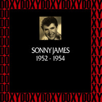 Sonny James - In Chronology, 1952-1954 (Remastered Version) (Doxy Collection)