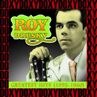 Roy Drusky - Greatest Hits 1955-1960 (Remastered Version) (Doxy Collection)