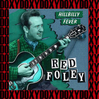 Red Foley - Hillbilly Fever, Hearts Of Stone (Remastered Version) (Doxy Collection)