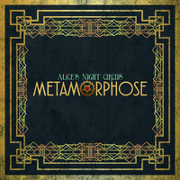 Alice's Night Circus - Metamorphose