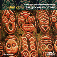 Ohm Guru - The Groove Improver (Remastered - Includes Unreleased Cuts)