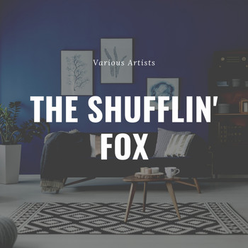 Various Artists - The Shufflin' Fox