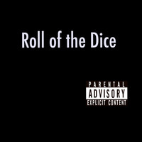 Coma - Roll of the Dice (Explicit)