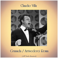 Claudio Villa - Granada / Arrivederci Roma (All Tracks Remastered)
