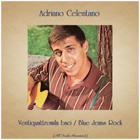 Adriano Celentano - Ventiquattromila baci / Blue Jeans Rock (All Tracks Remastered)