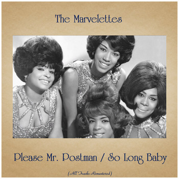 The Marvelettes - Please Mr. Postman / So Long Baby (All Tracks Remastered)