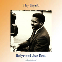 Ray Bryant - Hollywood Jazz Beat (Remastered 2019)