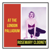 Rosemary Clooney - At the London Palladium