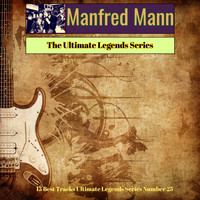 Manfred Mann - Manfred Mann - The Ultimate Legends Series (15 Best Tracks Ultimate Legends Series Number 25)