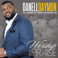 DaNell Daymon & Greater Works - Worship and Praise