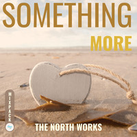 The North Works - Something More (MixPack)