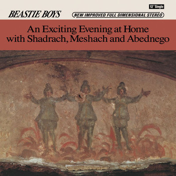 Beastie Boys - An Exciting Evening At Home With Shadrach, Meshach And Abednego (Explicit)