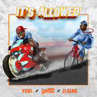 Yovi, Davido & Zlatan - It's Allowed