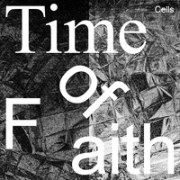 Cells - Time of Faith