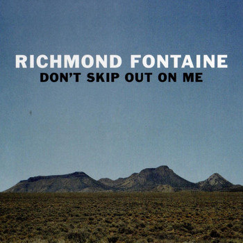 Richmond Fontaine - Don't Skip out on Me