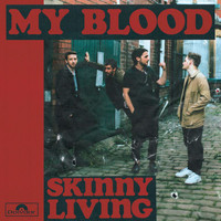 Skinny Living - My Blood
