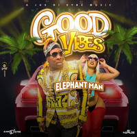 Elephant Man - Good Vibes