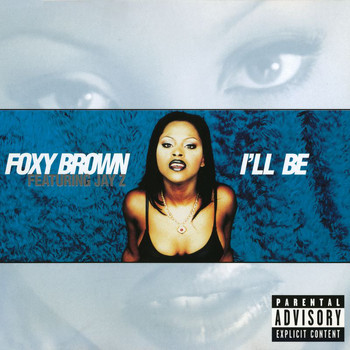 Foxy Brown - I'll Be (Explicit)