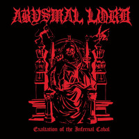 Abysmal Lord - Exaltation of the Infernal Cabal (Explicit)