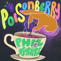 Phil and the Osophers - Poisonberry