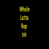 Nene - Whole Lotta Rap Ish (Explicit)