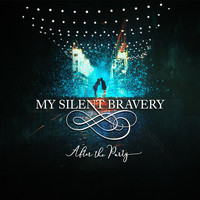 My Silent Bravery - After the Party