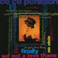 CeCe Peniston - Finally / We Got A Love Thang: Remix Collection