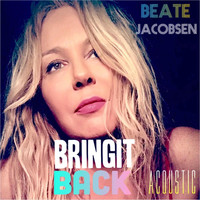 Beate Jacobsen - Bringit Back (Acoustic)