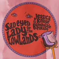 Jessica Rhaye & The Ramshackle Parade - Sad Eyed Lady of the Lowlands