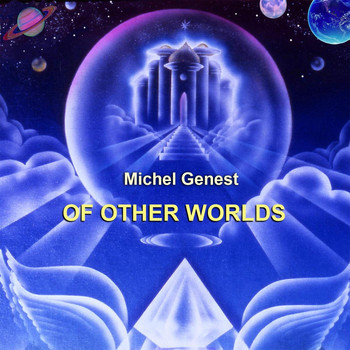 Michel Genest - Of Other Worlds