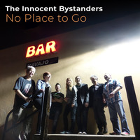 The Innocent Bystanders - No Place to Go