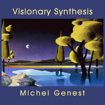 Michel Genest - Visionary Synthesis