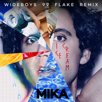 MIKA - Ice Cream (Wideboys 99 Flake Remix)