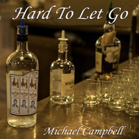 Michael Campbell - Hard to Let Go