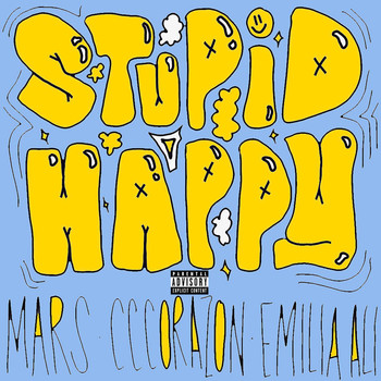 Mars - Stupid Happy (feat. Cccorazon & Emilia Ali) (Explicit)