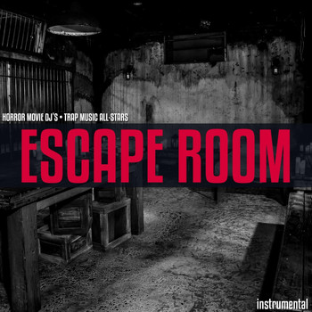 Horror Movie DJ's & Trap Music All-Stars - Escape Room (Instrumental)