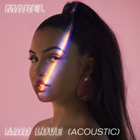 Mabel - Mad Love (Acoustic)