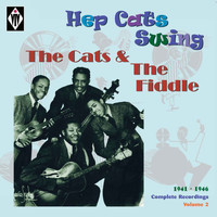 The Cats & The Fiddle - Hep Cat's Swing 1941 - 1946 - Complete Recordings, Vol. 2