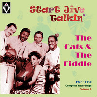 The Cats & The Fiddle - Start Jive Talkin' - Complete Recordings, Vol. 3