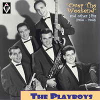 The Playboys - Over the Weekend - And Other Hits