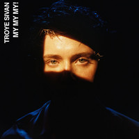 Troye Sivan - My My My! (Remixes)
