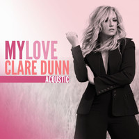 Clare Dunn - My Love (Acoustic)