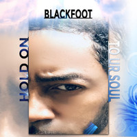 Blackfoot - Hold on to Ur Soul