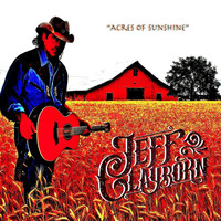 Jeff Clayborn - Acres of Sunshine