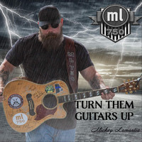 Mickey Lamantia - Turn Them Guitars Up (Explicit)