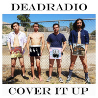 DeadRadio - Cover It Up
