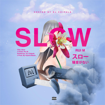 Rui M - Slow (feat. DJ Chipula) (Explicit)