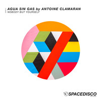 Agua Sin Gas by Antoine Clamaran - Nobody but Yourself