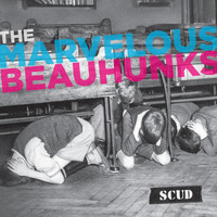 The Marvelous Beauhunks - Scud