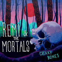 Remi & the Mortals - Creaky Bones